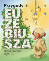 Przygody Euzebiusza - Beata Krupska | mała okładka