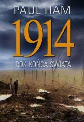 1914. Rok końca świata - Paul Ham | mała okładka