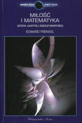 Miłość i matematyka. Istota ukrytej rzeczywistości - Edward Frenkel | mała okładka