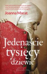 Jedenaście tysięcy dziewic - Joanna Marat | mała okładka