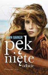 Pęknięte odbicie - Dawn Barker | mała okładka