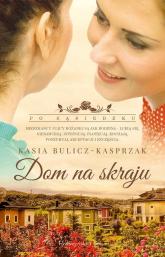 Dom na skraju - Kasia Bulicz-Kasprzak | mała okładka