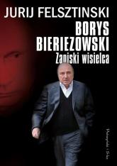 Borys Bieriezowski. Zapiski wisielca - Jurij Felsztinski | mała okładka