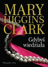 Gdybyś wiedziała - Mary Higgins-Clark | mała okładka