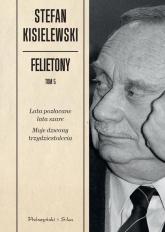 Felietony. Tom 5 - Stefan Kisielewski | mała okładka