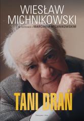 Tani drań - Michnikowski Marcin, Michnikowski Wiesław | mała okładka