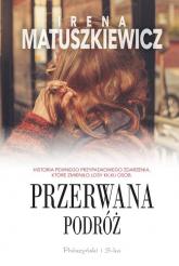 Przerwana podróż - Irena Matuszkiewicz | mała okładka