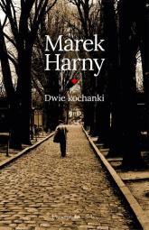 Dwie kochanki - Marek Harny | mała okładka