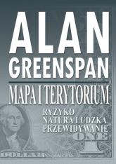 Mapa i terytorium. Ryzyko, natura ludzka, przewidywanie - Alan Greenspan | mała okładka