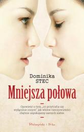Mniejsza połowa - Dominika Stec | mała okładka