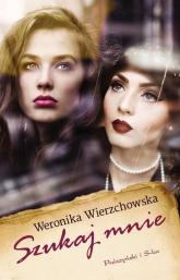 Szukaj mnie - Weronika Wierzchowska | mała okładka