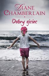 Dobry ojciec - Diane Chamberlain | mała okładka
