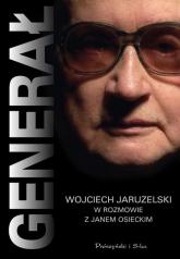 Generał Wojciech Jaruzelski w rozmowie z Osieckim - Jan Osiecki | mała okładka