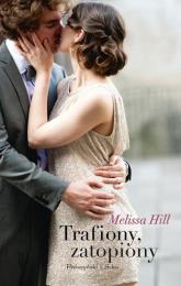 Trafiony, zatopiony - Melissa Hill | mała okładka