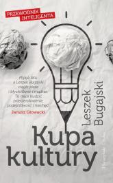 Kupa kultury. Przewodnik inteligenta - Leszek Bugajski | mała okładka