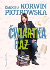Ćwiartka raz - Karolina Korwin-Piotrowska | mała okładka