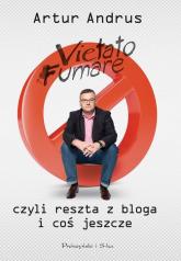 Vietato fumare, czyli reszta z bloga i coś jeszcze - Artur Andrus | mała okładka