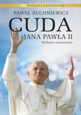 Cuda Jana Pawła II. Pamiątka kanonizacji - Paweł Zuchniewicz | mała okładka
