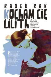 Kocham cię, Lilith - Radek Rak | mała okładka