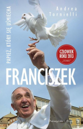 Franciszek Papież, który się usmiecha - Andrea Tornielli | mała okładka
