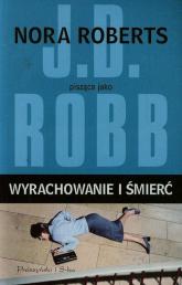 Wyrachowanie i śmierć - Nora Roberts | mała okładka
