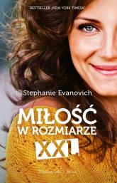 Miłość w rozmiarze XXL - Stephanie Evanovich | mała okładka