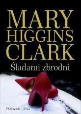 Śladami zbrodni - Higgins Clark Mary | mała okładka
