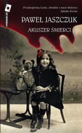 Akuszer śmierci - Paweł Jaszczuk | mała okładka