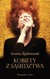 Kobiety z sąsiedztwa - Iwona Żytkowiak | mała okładka