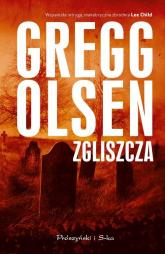 Zgliszcza - Gregg Olsen | mała okładka