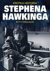 Krótka historia Stephena Hawkinga - Kitty Ferguson | mała okładka