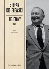 Felietony. Tom 1 - Stefan Kisielewski | mała okładka