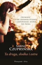 Ta druga słodka i ostra - Sabina Czupryńska | mała okładka