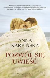Pozwól sie uwieść - Anna Karpińska | mała okładka