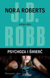 Psychoza i śmierć - J.D Robb | mała okładka