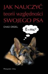 Jak nauczyć teorii względności swojego psa - Chad Orzel | mała okładka