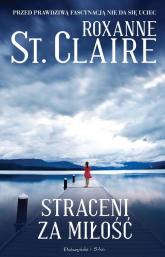 Straceni za miłość - Roxanne Claire   mała okładka