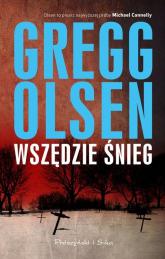 Wszędzie śnieg - Gregg Olsen | mała okładka