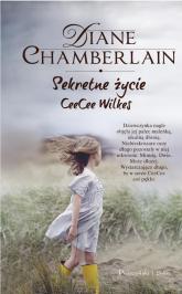 Sekretne życie CeeCee Wilkes - Diane Chamberlain | mała okładka