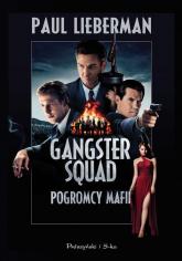 Gangster Squad. Pogromcy mafii - Paul Lieberman | mała okładka