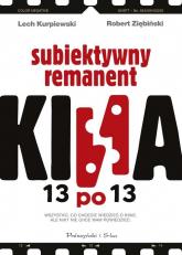 13 po 13. Subiektywny remanent kina - Kurpiewski Lech , Ziębiński Robert | mała okładka