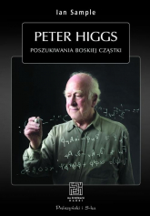 Peter Higgs. Poszukiwania boskiej cząstki - Ian Sample | mała okładka