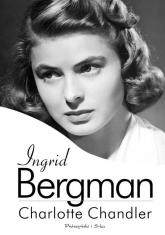 Ingrid Bergman - Charlotte Chandler | mała okładka