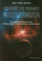 Podróż do granic wszechświata. Przewodnik astronomiczny Królewskiego Obserwatorium w Greenwich - Gribbin John, Gribbin Mary | mała okładka