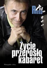 Życie przerosło kabaret - Tadeusz Ross | mała okładka