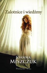 Zalotnice i wiedźmy - Joanna Miszczuk | mała okładka