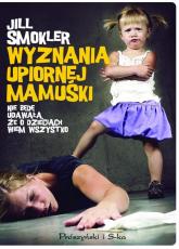 Wyznania upiornej mamuśki - Jill Smokler | mała okładka