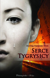 Serce tygrysicy - Shen Aisling Juanjuan | mała okładka