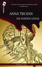 Jak makiem zasiał - Anna Trojan | mała okładka