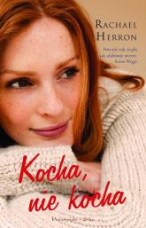 Kocha, nie kocha - Rachael Herron | mała okładka